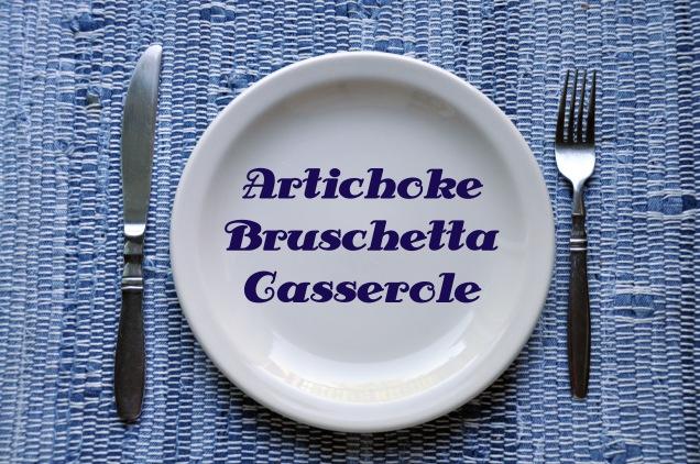 Artichoke Bruschetta Casserole